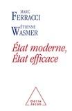 Marc Ferracci et Etienne Wasmer - Etat moderne, Etat efficace - Evaluer les dépenses publiques pour sauvegarder le modèle français.