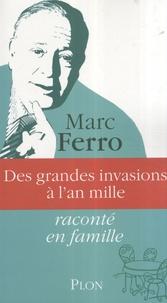 Marc Ferro - Des grandes invasions à l'an mille.