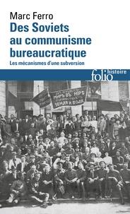 Marc Ferro - Des Soviets au communisme bureaucratique - Les mécanismes d'une subversion.