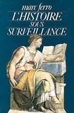 Marc Ferro - L'Histoire sous surveillance - Science et conscience de l'histoire.