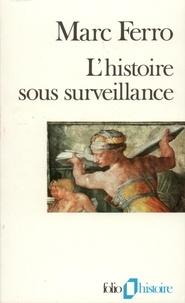 LHISTOIRE SOUS SURVEILLANCE. Science et conscience de lhistoire.pdf