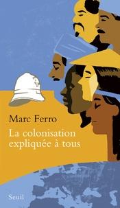 Marc Ferro - La colonisation expliquée à tous.