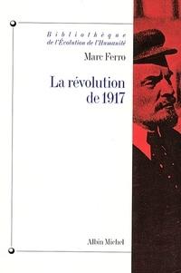 Marc Ferro et Marc Ferro - La Révolution de 1917.