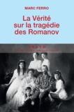 Marc Ferro - La vérité sur la tragédie des Romanov.