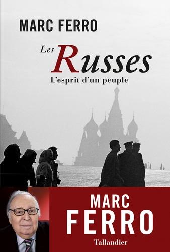 Les Russes. L'esprit d'un peuple