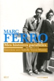 Marc Ferro - Mes histoires parallèles - Entretiens avec Isabelle Veyrat-Masson.