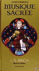 Marc Feuillée - J.-S. Bach - Messe en si mineur. 2 CD audio