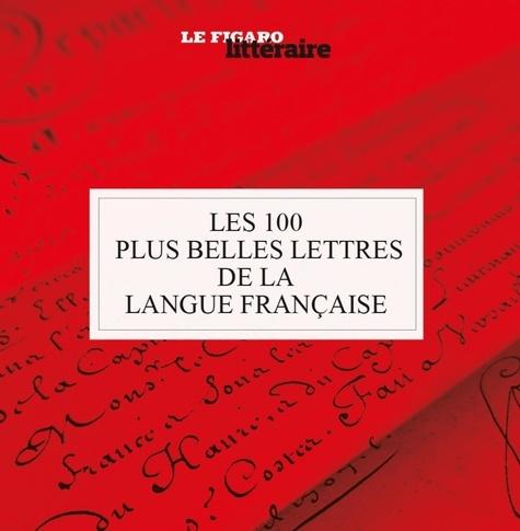 Marc Feuillée - Les 100 plus belles lettres de la langue française.