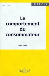 Marc Filser - Le comportement du consommateur.