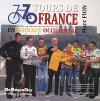 Marc Fion - 70 Tours de France en Hainaut occidental.