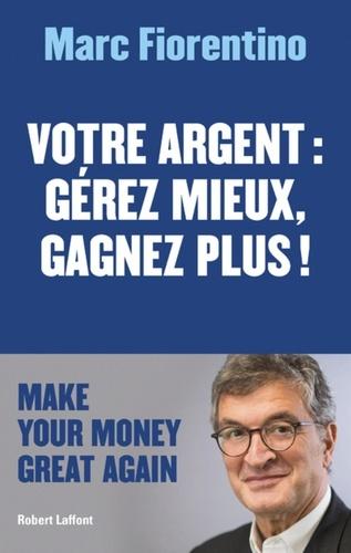 Votre argent - Marc Fiorentino - Format ePub - 9782221139165 - 9,99 €