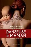 Marc Fisher et Martine Jeanson - Danseuse et maman - Inspiré d'une histoire vraie.
