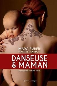 Marc Fisher et Martine Jeanson - Danseuse et maman.