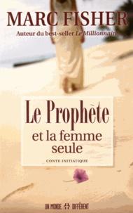 Marc Fisher - Le prophète et la femme seule.