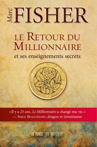 Marc Fisher - Le retour du Millionnaire et ses enseignements secrets.