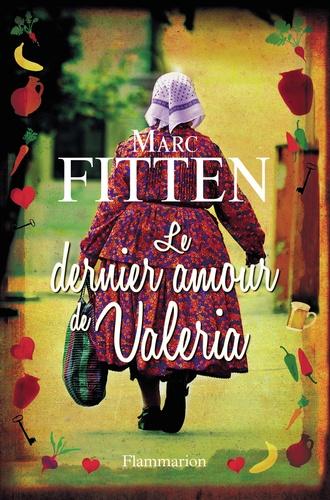 Marc Fitten - Le dernier amour de Valeria.