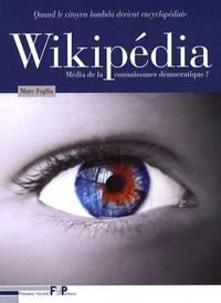 Marc Foglia - Wikipédia - Média de la connaissance démocratique ? Quand le citoyen lambda devient encyclopédiste.