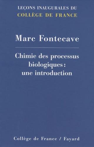 Marc Fontecave - Chimie des processus biologiques : une introduction.