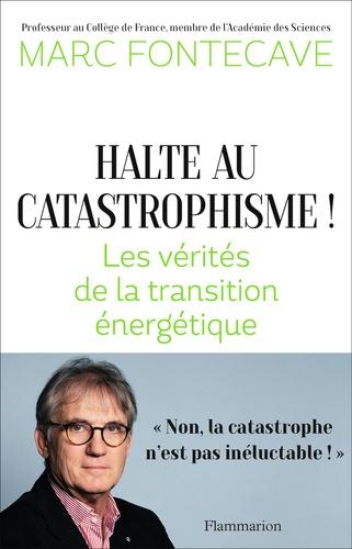 Halte au catastrophisme!. Les vérités de la transition énergétique