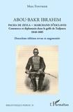 Marc Fontrier - Abou-Bakr Ibrahim, pacha de Zeyla, marchand d'esclaves - Commerce et diplomatie dans le golfe de Tadjoura (1840-1885).