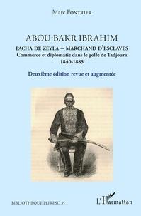 Abou-Bakr Ibrahim, pacha de Zeyla, marchand desclaves - Commerce et diplomatie dans le golfe de Tadjoura (1840-1885).pdf
