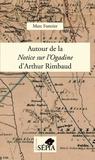 Marc Fontrier - Autour de la Notice sur l'Ogadine d'Arthur Rimbaud - Notes et commentaires.