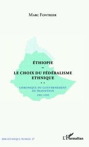 Marc Fontrier - Ethiopie le choix du fédéralisme ethnique - Chronique du gouvernement de transition 1991-1995.