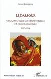 Marc Fontrier - Le Darfour - Organisations internationales et crise régionale 2003-2008.
