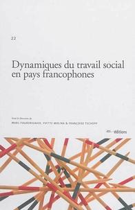 Marc Fourdrignier et Yvette Molina - Dynamiques du travail social en pays francophones.