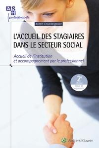 Marc Fourdrignier - L'accueil des stagiaires dans le secteur social - Accueil de l'institution et accompagnement par le professionnel.