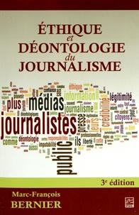 Marc-François Bernier - Ethique et déontologie du journalisme.