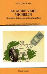 Marc Francon - Le Guide Vert Michelin - L'invention du tourisme culturel populaire.