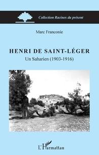 Marc Franconie - Henri de Saint-Léger - Un Saharien (1903-1916).