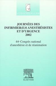 Journées des infirmier(e)s anesthésistes et durgence 2002. - 44ème Congrès national danesthésie et de réanimation.pdf