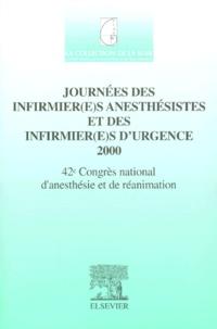 Marc Freysz et  SFAR - Journées des infirmier(e)s anesthésistes et des infirmier(e)s d'urgence 2000. - 42ème Congrès national d'anesthésie et de réanimation.