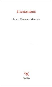 Marc Froment-Meurice - Incitations.