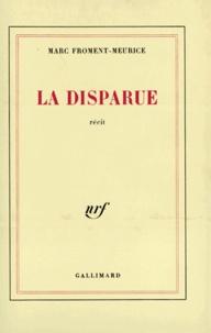Marc Froment-Meurice - La Disparue.