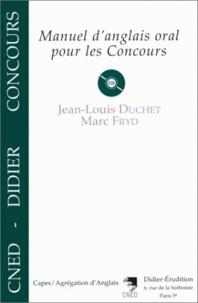 Marc Fryd et Jean-Louis Duchet - MANUEL D'ANGLAIS ORAL POUR LES CONCOURS. - Avec 1 cd.