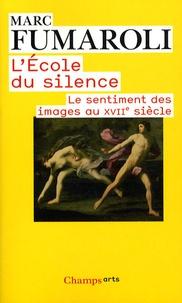 Marc Fumaroli - L'Ecole du silence - Le sentiment des images au XVIIe siècle.