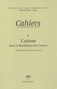 Marc Fumaroli - L'otium dans la République des lettres.