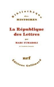 Marc Fumaroli - La République des lettres.