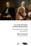 Marc Fumaroli - Le comte de Caylus et Edme Bouchardon - Deux réformateurs du goût sous Louis XV.
