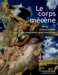 Marc Fumaroli - Le corps mécène - Chefs-d'oeuvre de la faculté de médecine de l'université René-Descartes. 1 CD audio