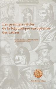 Marc Fumaroli et  Collectif - Les premiers siècles de la République européenne des Lettres - Actes du Colloque international, Paris décembre 2001.
