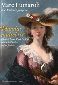 Checkpointfrance.fr Mundus muliebris - Elisabeth Louise Vigée Le Brun, peintre de l'Ancien Régime féminin Image