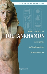 Marc Gabolde - Toutankhamon.