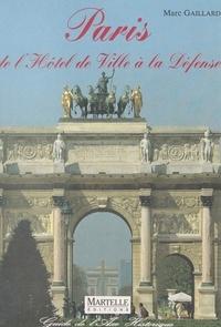 Marc Gaillard et Françoise Masson - Paris, de l'Hôtel de ville à la Défense : L'Axe historique.