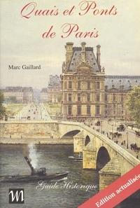 Marc Gaillard - Quais et ponts de Paris : guide historique.