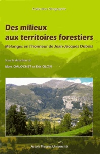 Marc Galochet et Eric Glon - Des milieux aux territoires forestiers - Mélanges en l'honneur de Jean-Jacques Dubois.