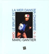 Marc Gantier - Mio - Le Bruit de la mer dans ma chambre.